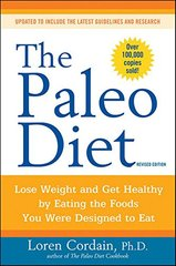 The Paleo Diet: Lose Weight and Get Healthy by Eating the Foods You Were Designed to Eat by Cordain, Loren
