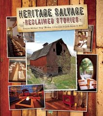 Heritage Salvage: Reclaimed Stories, Tales of Repurposing & Repourposed Tales by Deakin, Michael/ Hill, Julia Butterfly (FRW)/ Morris, Iain R. (CON)