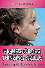 Higher-Order Thinking Skills: Challenging ALL Students to Achieve by Williams, R. Bruce