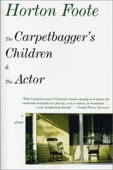 The Carpetbagger's Children & the Actor: 2 Plays