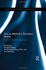 Asia As Method in Education Studies: A Defiant Research Imagination by Zhang, Hongzhi (EDT)/ Chan, Philip Wing Keung (EDT)/ Kenway, Jane (EDT)
