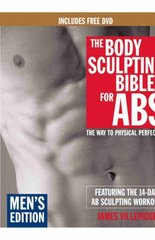 The Body Sculpting Bible for Abs, Men's Edition: Featuring the 14-Day Ab Sculpting Workouts
