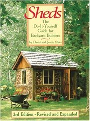 Sheds: The Do-it-yourself Guide for Backyard Builders by Stiles, David R./ Stiles, Jeanie