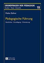 Padagogische Fuhrung: Geschichte - Grundlegung - Orientierung