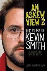 An Askew View 2: The Films of Kevin Smith by Muir, John Kenneth