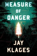Measure of Danger by Klages, Jay