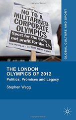 The London Olympics of 2012: Politics, Promises and Legacy by Wagg, Stephen