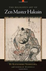 The Religious Art of Zen Master Hakuin by Yoshizawa, Katsuhiro/ Waddell, Norman
