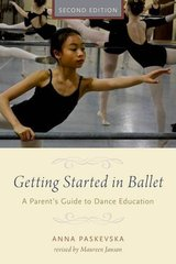 Getting Started in Ballet: A Parent's Guide to Dance Education by Paskevska, Anna/ Janson, Maureen (EDT)