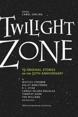 Twilight Zone: 19 Original Stories on the 50th Anniversary by Serling, Carol (EDT)