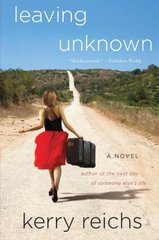 Leaving Unknown by Reichs, Kerry