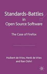 Standards Battles in Open Source Software: The Case of Firefox by Oshri, Ilan/ De Vries, Huibert/ De Vries, Henk