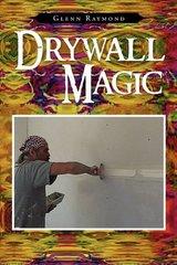 Drywall Magic by Raymond, Glenn
