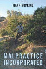 Malpractice Incorporated by Hopkins, Mark